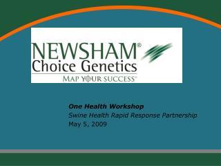 One Health Workshop Swine Health Rapid Response Partnership May 5, 2009
