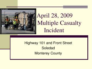 April 28, 2009 	 Multiple Casualty Incident