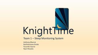 Team 1 –  Sleep Monitoring  System