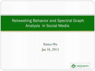 Retweeting  Behavior and Spectral Graph Analysis  in Social Media