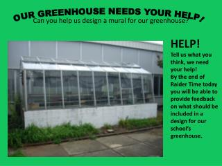 Can you help us design a mural for our greenhouse?