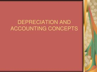 DEPRECIATION AND ACCOUNTING CONCEPTS