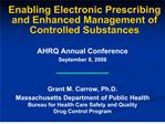 Enabling Electronic Prescribing and Enhanced Management of Controlled Substances