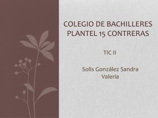 Colegio de Bachilleres plantel 15 Contreras