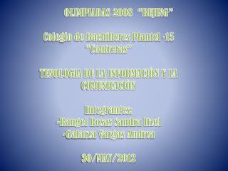 """OLIMPIADAS 2008  """"BEJING"""" Colegio de Bachilleres Plantel ·15 """"Contreras"""""""