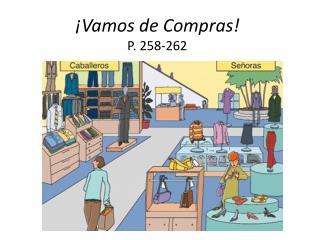 ¡ Vamos  de  Compras ! P. 258-262