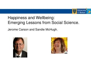 Happiness and Wellbeing:  Emerging Lessons from Social Science. Jerome Carson and Sandie McHugh.