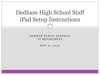 Dedham High School Staff iPad Setup Instructions