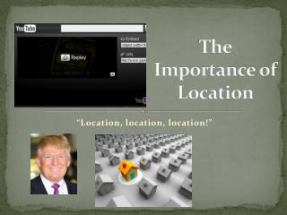 The Importance of Location