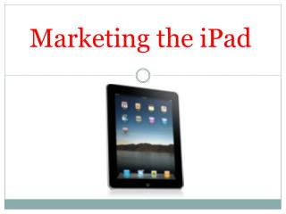 Marketing the  iPad