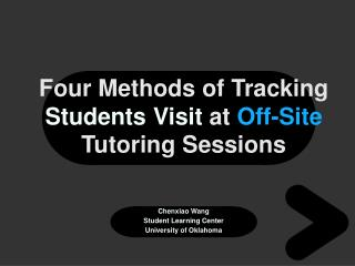 Four Methods of Tracking  Students Visit  at  Off-Site  Tutoring Sessions
