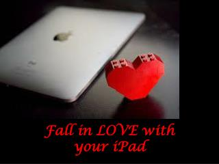 Fall in LOVE with your iPad