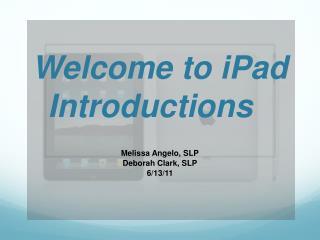 Welcome to  iPad  Introductions