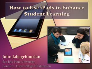 How to Use  iPads  to Enhance Student Learning