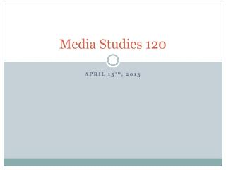 Media Studies 120