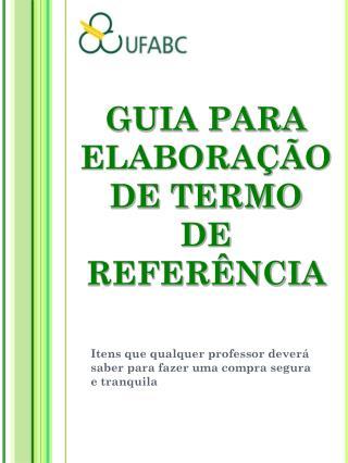 GUIA PARA ELABORA  O DE TERMO DE REFER NCIA