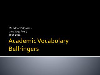 Academic Vocabulary  Bellringers
