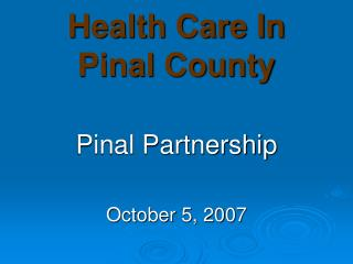 Health Care In  Pinal County