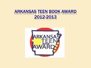 Arkansas Teen Book Award 2012-2013