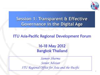 Sameer Sharma Senior Advisor ITU Regional Office for Asia and the Pacific