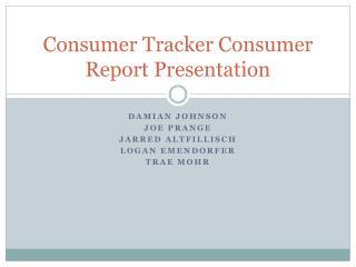 Consumer Tracker Consumer Report Presentation