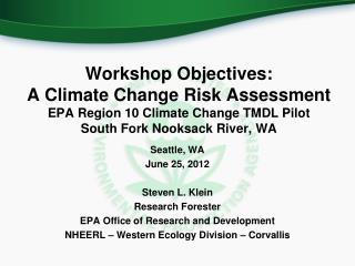 Seattle , WA June 25, 2012 Steven  L. Klein Research Forester