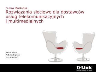 D-Link Business Rozwiązania sieciowe dla dostawców usług telekomunikacyjnych  i multimedialnych