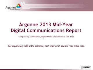 Argonne 2013 Mid-Year  Digital Communications Report