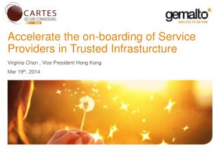 Accelerate  the on- boarding  of Service Providers in  Trusted Infrasturcture