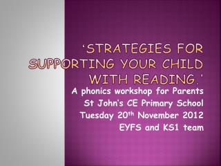 ' Strategies for supporting your child with reading.'
