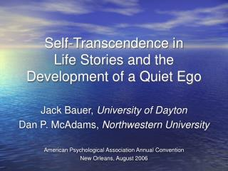 Self-Transcendence in  Life Stories and the  Development of a Quiet Ego