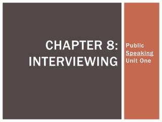 Chapter 8: interviewing