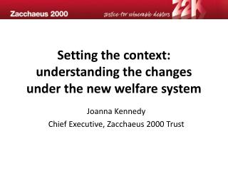 Setting the context: understanding the changes under the new welfare  system