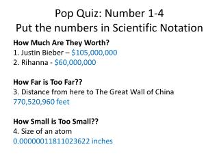 Pop Quiz: Number 1-4 Put the numbers in Scientific Notation
