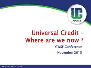 Universal Credit �  Where are we now ?