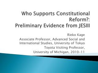 Who Supports Constitutional Reform?:   Preliminary Evidence from JESIII