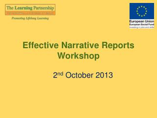 Effective Narrative Reports Workshop 2 nd  October 2013