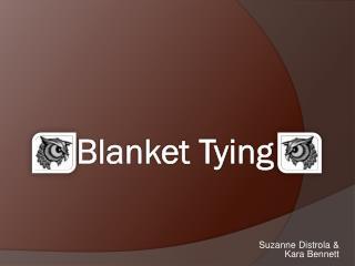 Blanket Tying