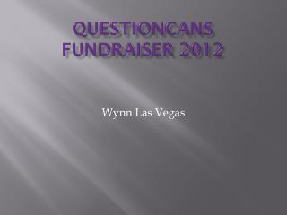Questioncans Fundraiser  2012
