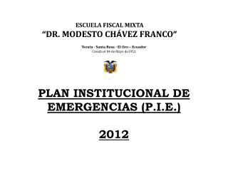"""ESCUELA FISCAL MIXTA """" DR. MODESTO CH Á VEZ FRANCO """""""