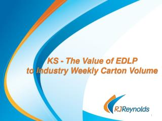 KS - The Value of EDLP to Industry Weekly Carton Volume