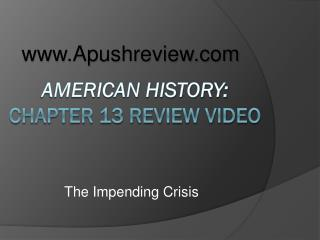 American History:  Chapter 13 Review Video
