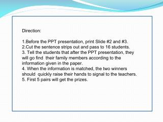 Direction:  1.Before the PPT presentation, print Slide #2 and #3.