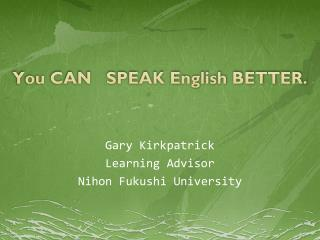 Y ou CAN   SPEAK  English BETTER.