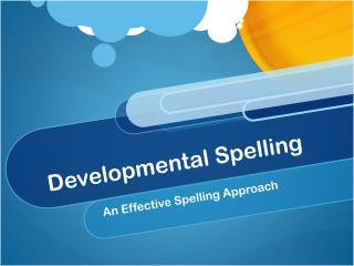 Developmental Spelling
