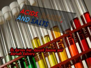 Acids, Bases ,  and  Salts