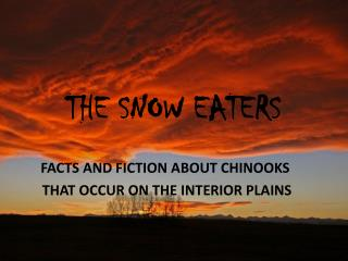 THE SNOW EATERS