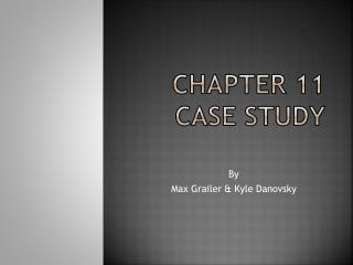 Chapter 11 Case Study