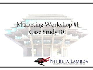 Marketing Workshop  # 1 Case Study 101