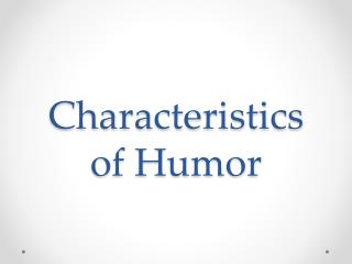 Characteristics of Humor